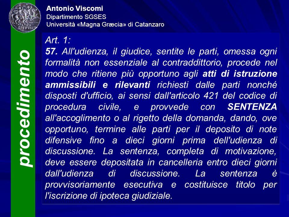 procedimento Antonio Viscomi Dipartimento SGSES Università «Magna Græcia» di Catanzaro Art. 1: 57. All'udienza, il giudice, sentite le parti, omessa o