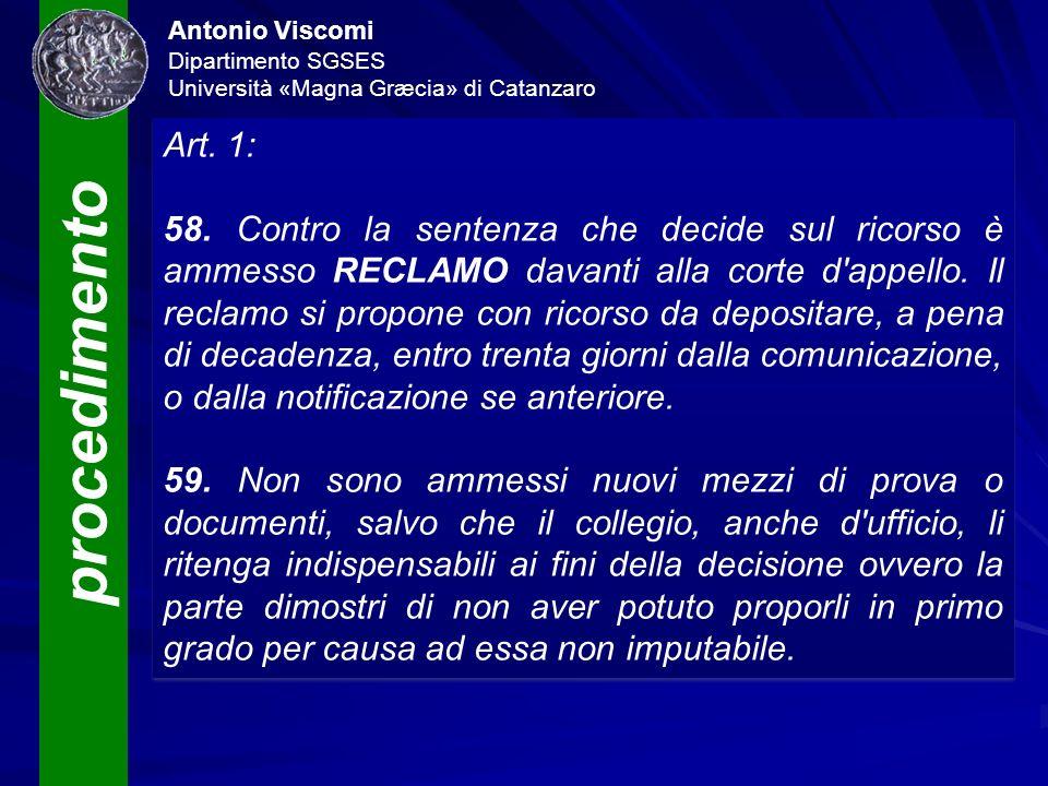 procedimento Antonio Viscomi Dipartimento SGSES Università «Magna Græcia» di Catanzaro Art. 1: 58. Contro la sentenza che decide sul ricorso è ammesso