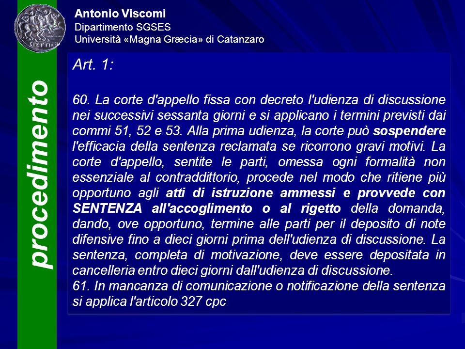 procedimento Antonio Viscomi Dipartimento SGSES Università «Magna Græcia» di Catanzaro Art. 1: 60. La corte d'appello fissa con decreto l'udienza di d