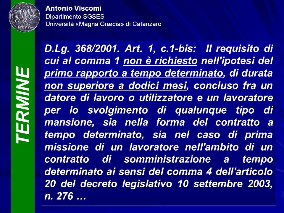TERMINE Antonio Viscomi Dipartimento SGSES Università «Magna Græcia» di Catanzaro D.Lg. 368/2001. Art. 1, c.1-bis: Il requisito di cui al comma 1 non