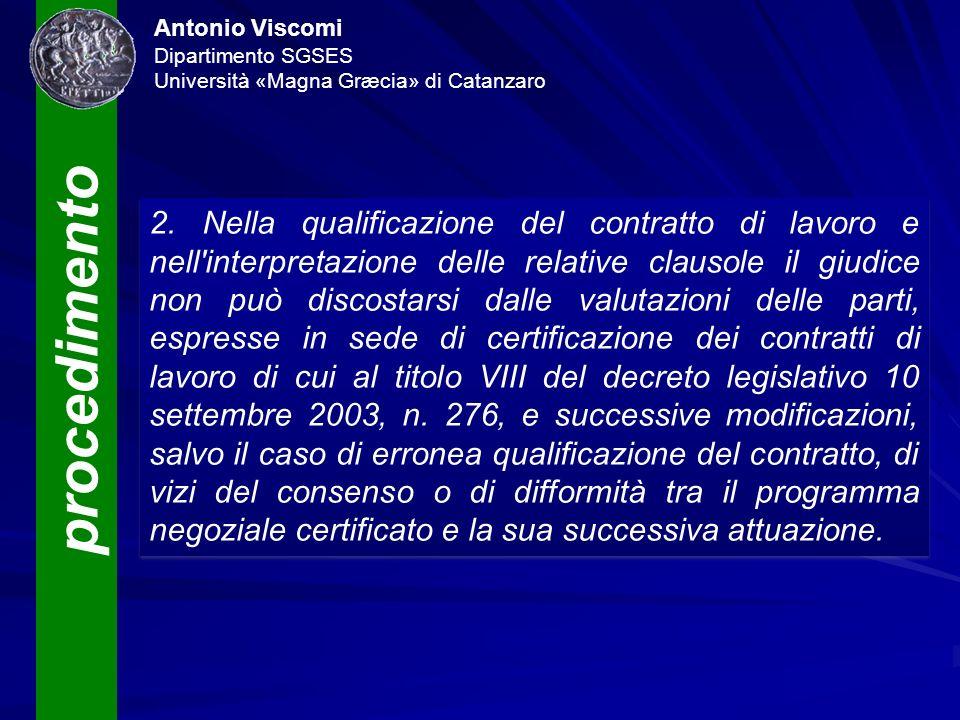 procedimento Antonio Viscomi Dipartimento SGSES Università «Magna Græcia» di Catanzaro 2. Nella qualificazione del contratto di lavoro e nell'interpre