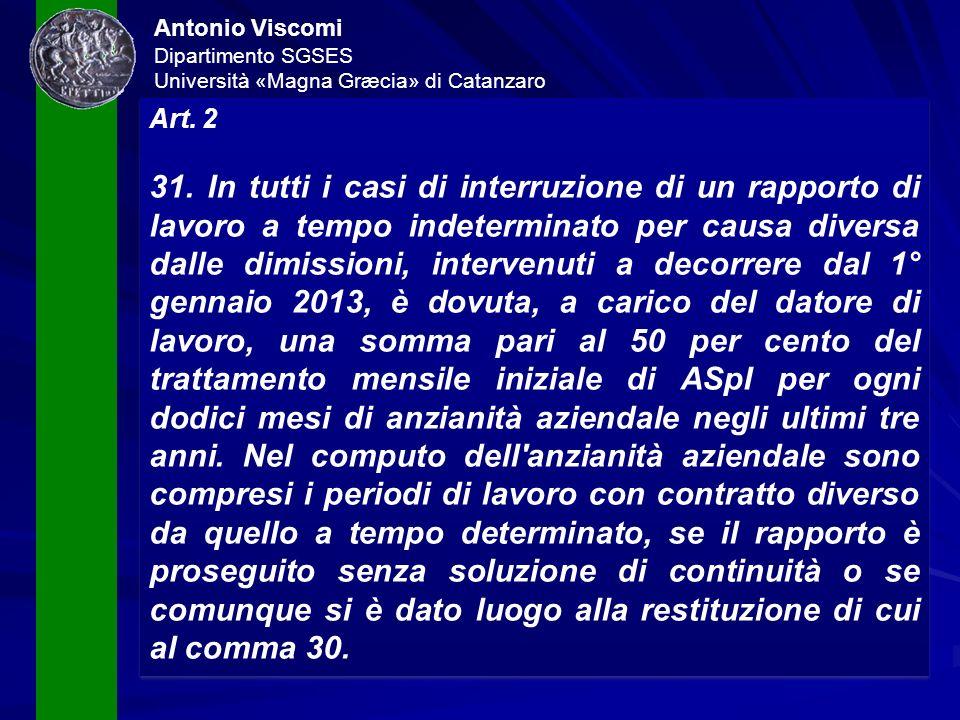 Antonio Viscomi Dipartimento SGSES Università «Magna Græcia» di Catanzaro Art. 2 31. In tutti i casi di interruzione di un rapporto di lavoro a tempo
