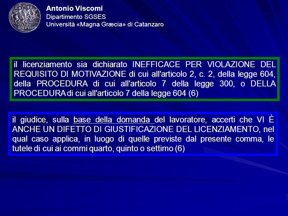 Antonio Viscomi Dipartimento SGSES Università «Magna Græcia» di Catanzaro il giudice, sulla base della domanda del lavoratore, accerti che VI È ANCHE