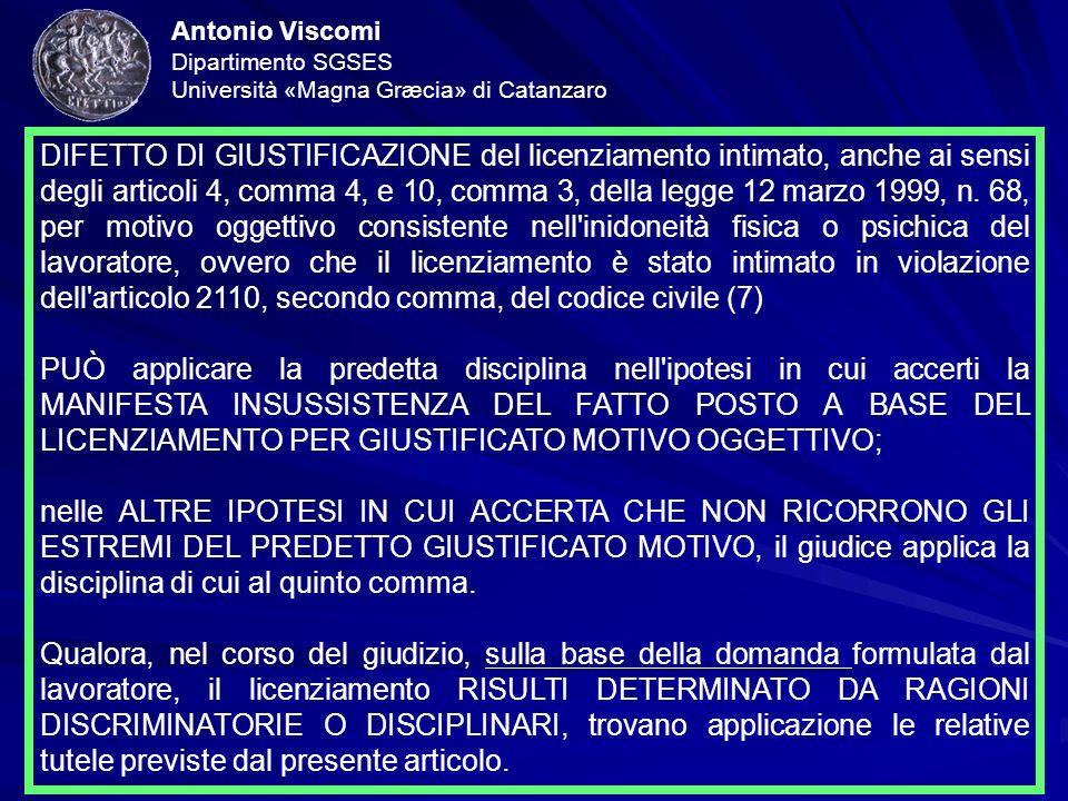 Antonio Viscomi Dipartimento SGSES Università «Magna Græcia» di Catanzaro DIFETTO DI GIUSTIFICAZIONE del licenziamento intimato, anche ai sensi degli