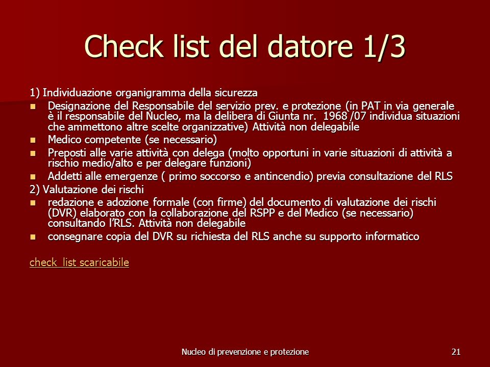 Nucleo di prevenzione e protezione21 Check list del datore 1/3 1) Individuazione organigramma della sicurezza Designazione del Responsabile del servizio prev.