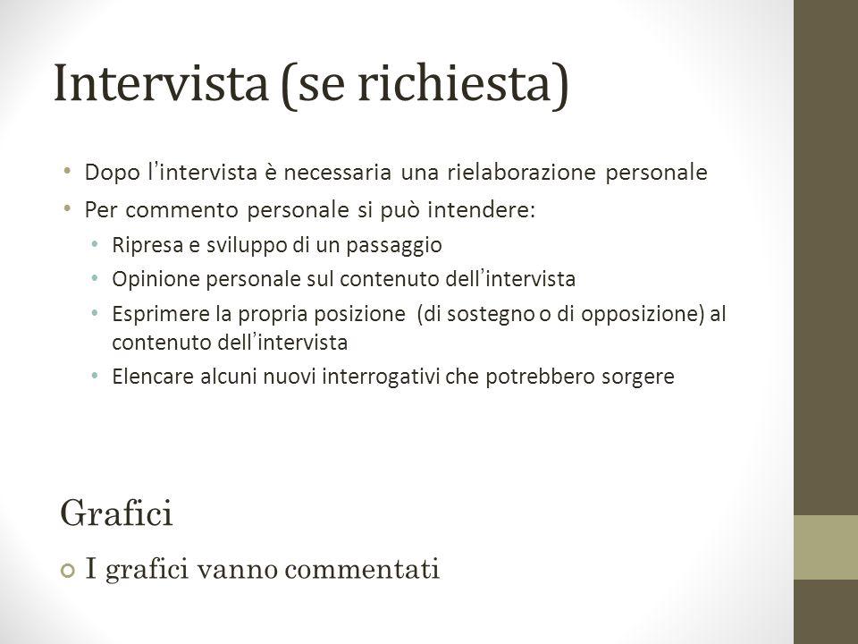 Intervista (se richiesta) Dopo lintervista è necessaria una rielaborazione personale Per commento personale si può intendere: Ripresa e sviluppo di un