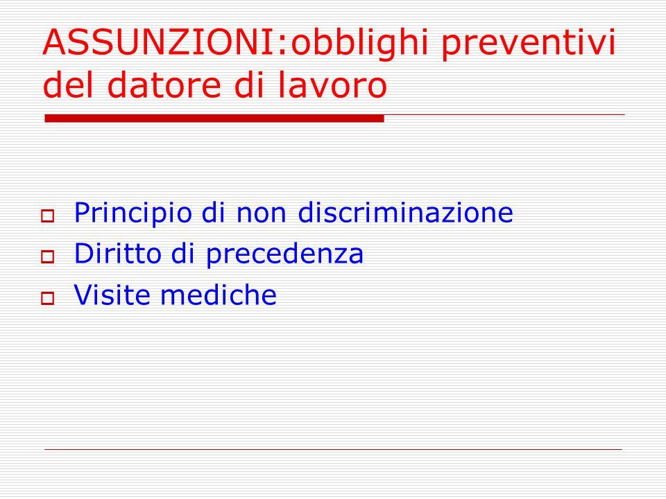 ASSUNZIONI:obblighi preventivi del datore di lavoro Principio di non discriminazione Diritto di precedenza Visite mediche