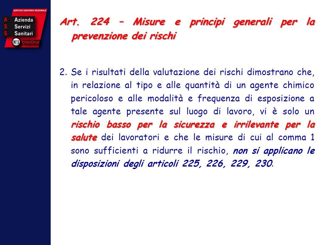 Art. 224 – Misure e principi generali per la prevenzione dei rischi rischio basso per la sicurezza e irrilevante per la salute 2. Se i risultati della