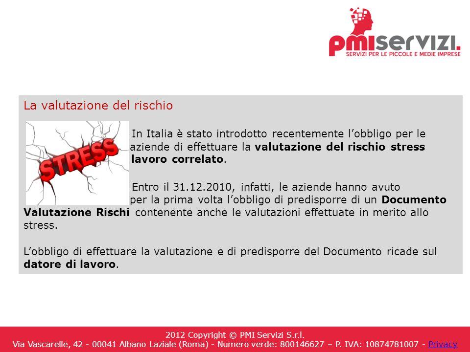 La valutazione del rischio In Italia è stato introdotto recentemente lobbligo per le aziende di effettuare la valutazione del rischio stress lavoro correlato.