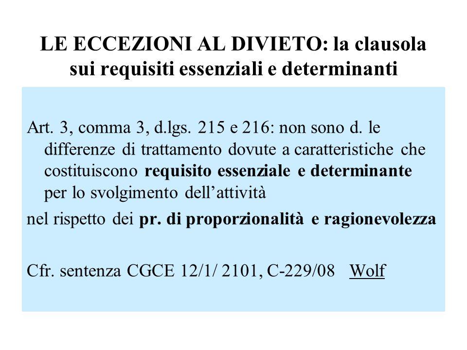 LE ECCEZIONI AL DIVIETO: la clausola sui requisiti essenziali e determinanti Art. 3, comma 3, d.lgs. 215 e 216: non sono d. le differenze di trattamen