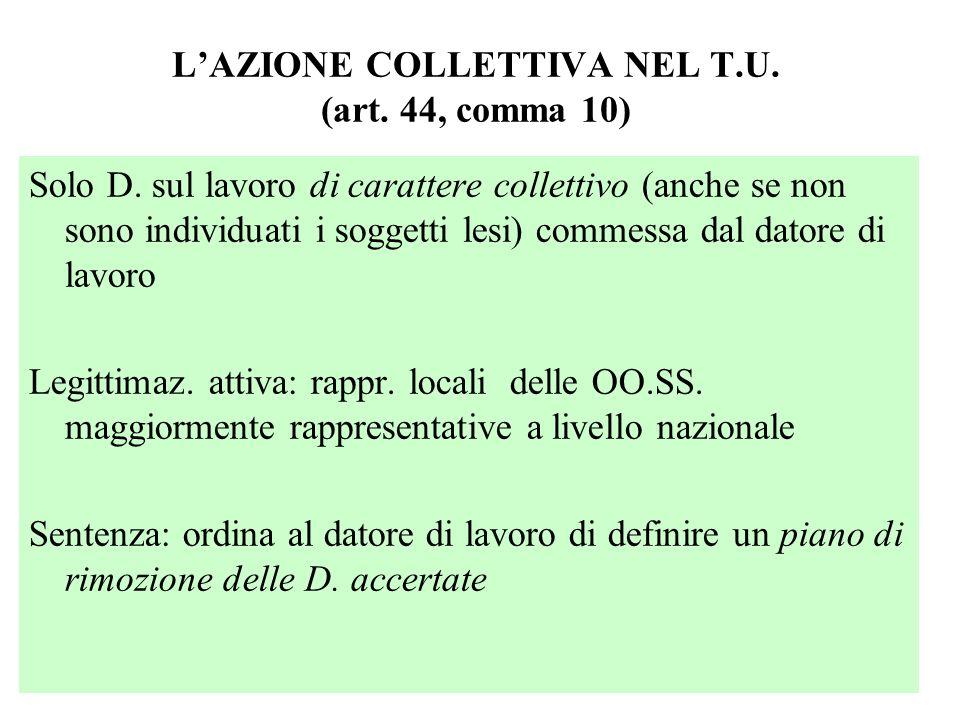LAZIONE COLLETTIVA NEL T.U. (art. 44, comma 10) Solo D. sul lavoro di carattere collettivo (anche se non sono individuati i soggetti lesi) commessa da