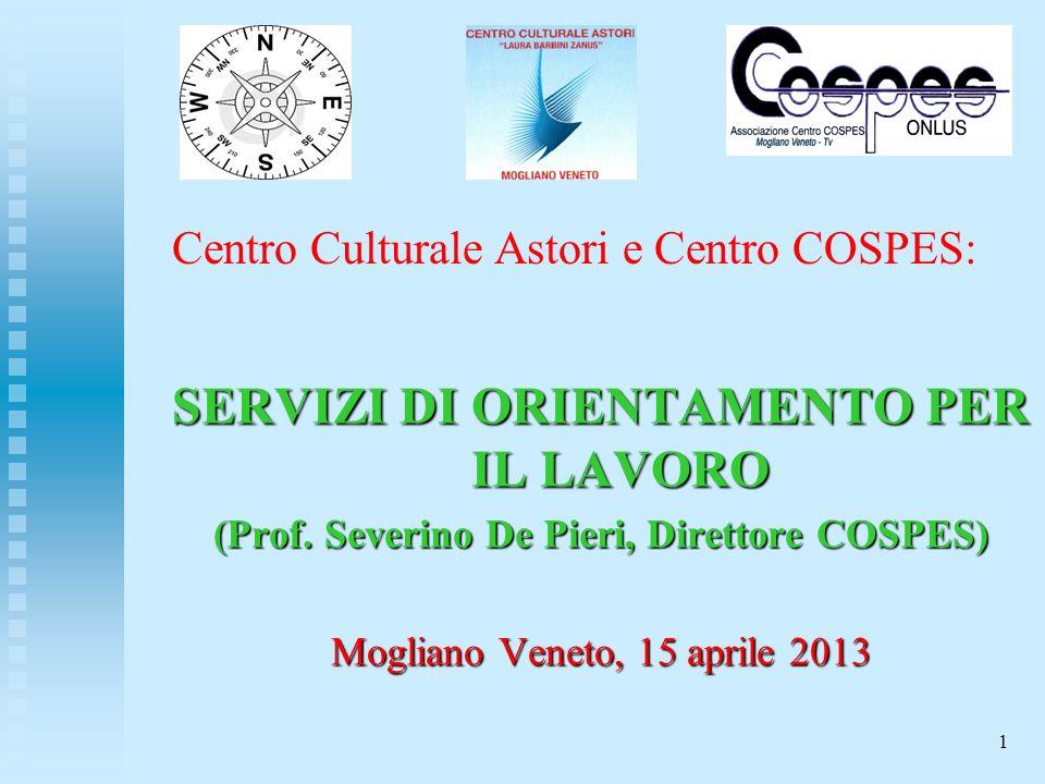 1 Centro Culturale Astori e Centro COSPES: SERVIZI DI ORIENTAMENTO PER IL LAVORO (Prof.