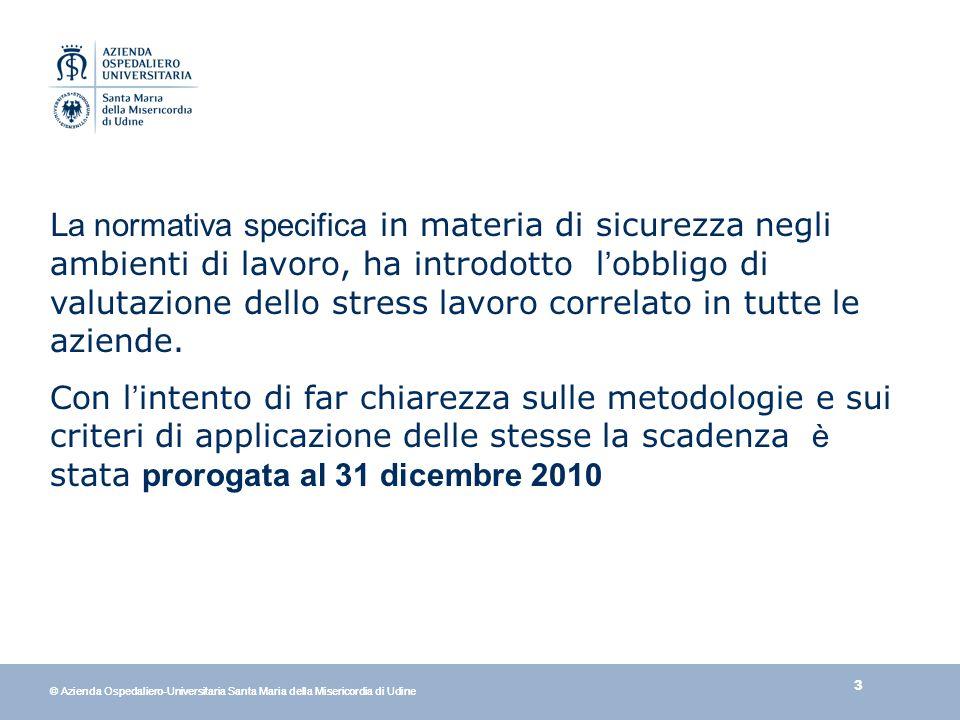34 © Azienda Ospedaliero-Universitaria Santa Maria della Misericordia di Udine
