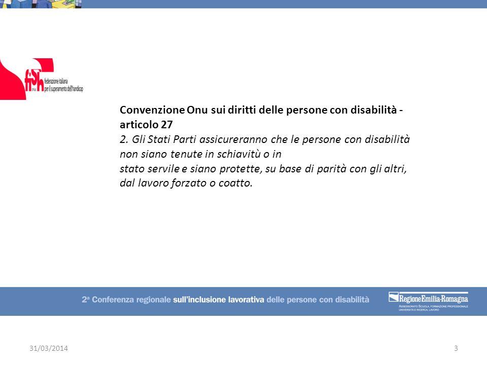 Convenzione Onu sui diritti delle persone con disabilità - articolo 27 2. Gli Stati Parti assicureranno che le persone con disabilità non siano tenute