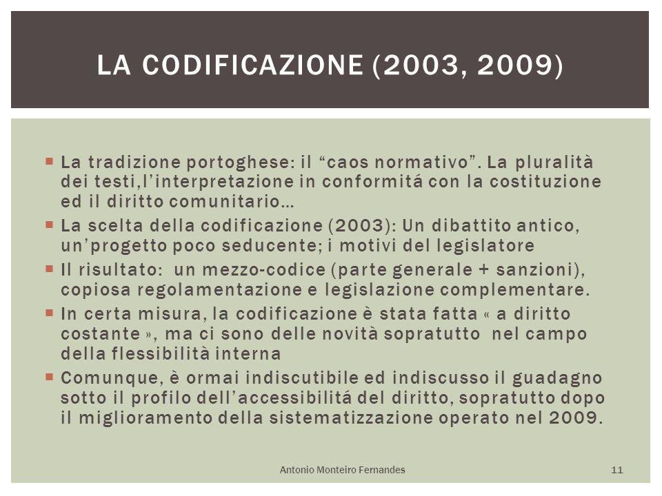 La tradizione portoghese: il caos normativo. La pluralità dei testi,linterpretazione in conformitá con la costituzione ed il diritto comunitario… La s
