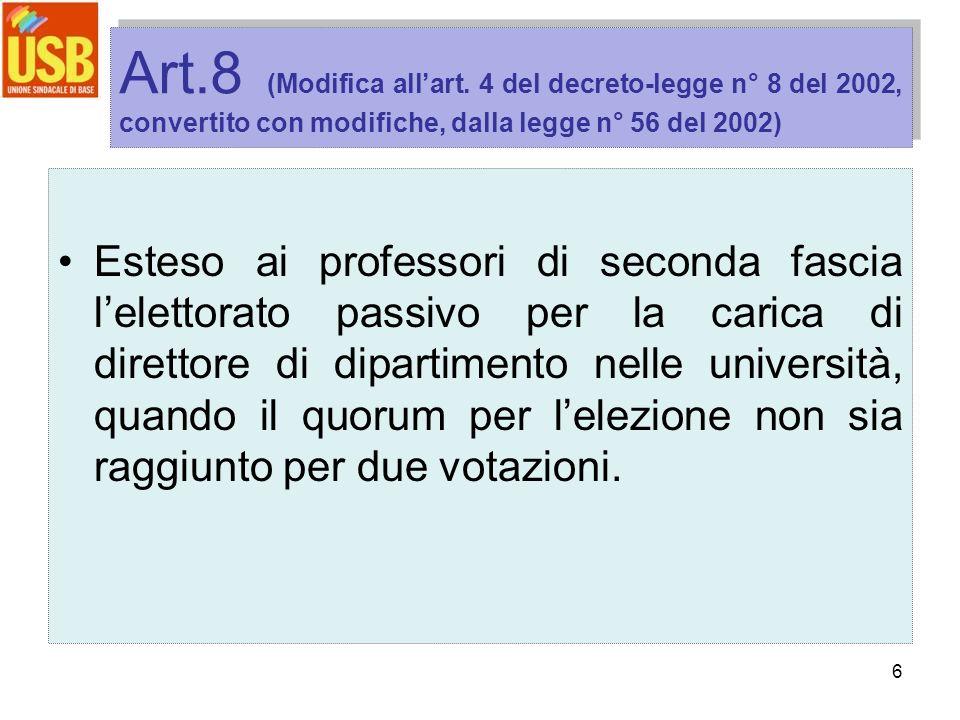 6 Art.8 (Modifica allart. 4 del decreto-legge n° 8 del 2002, convertito con modifiche, dalla legge n° 56 del 2002) Esteso ai professori di seconda fas