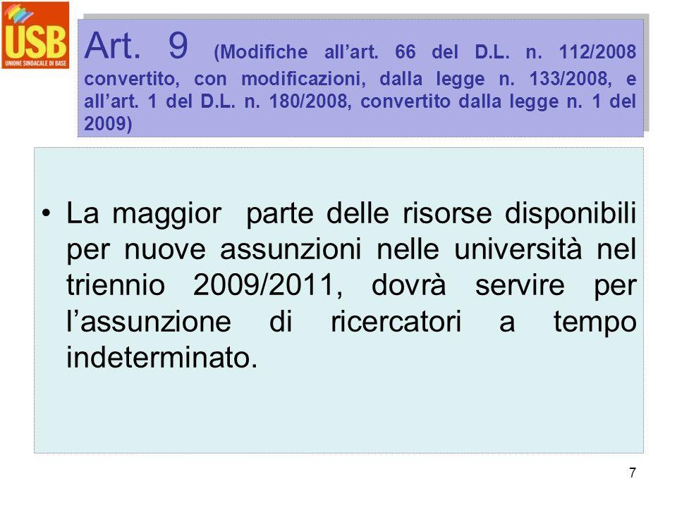 7 Art. 9 (Modifiche allart. 66 del D.L. n. 112/2008 convertito, con modificazioni, dalla legge n. 133/2008, e allart. 1 del D.L. n. 180/2008, converti