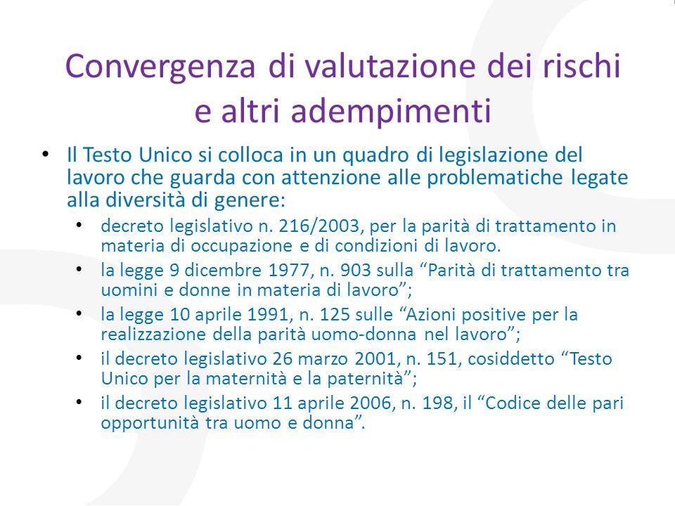 Convergenza di valutazione dei rischi e altri adempimenti Il Testo Unico si colloca in un quadro di legislazione del lavoro che guarda con attenzione
