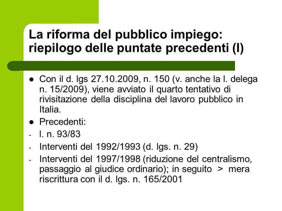 La riforma del pubblico impiego: riepilogo delle puntate precedenti (I) Con il d. lgs 27.10.2009, n. 150 (v. anche la l. delega n. 15/2009), viene avv