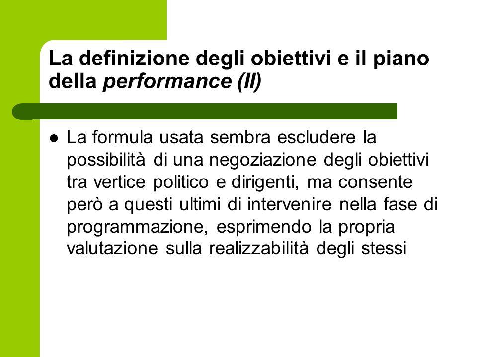 La definizione degli obiettivi e il piano della performance (II) La formula usata sembra escludere la possibilità di una negoziazione degli obiettivi