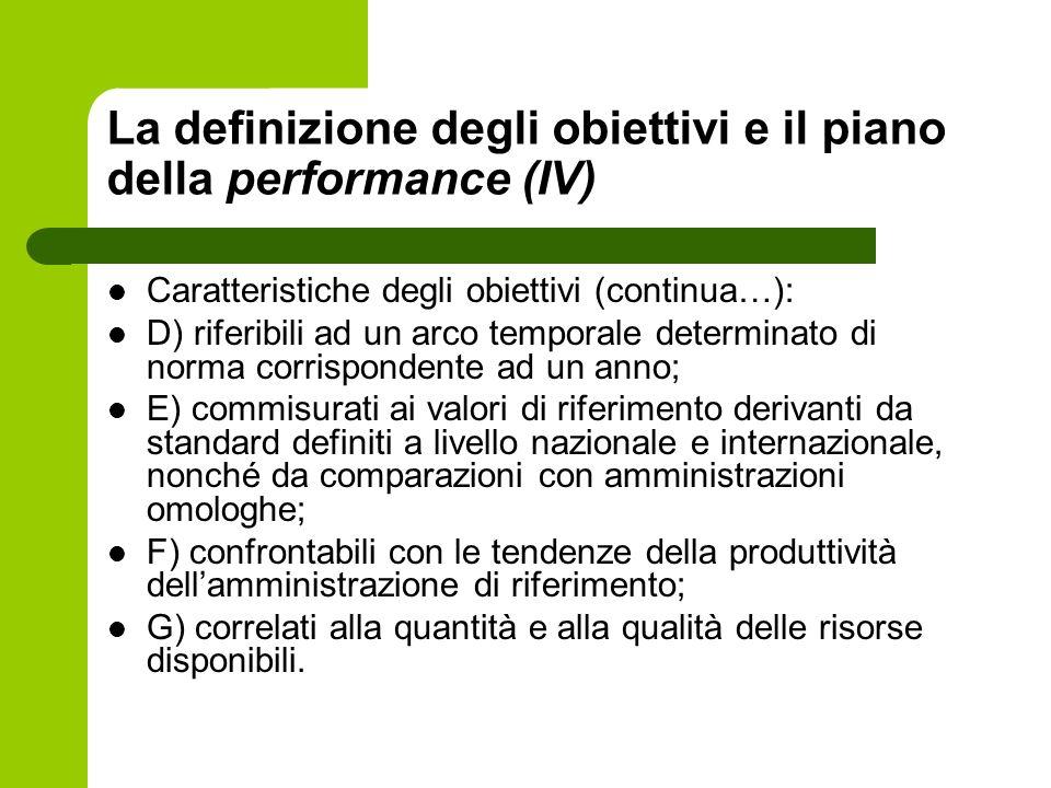 La definizione degli obiettivi e il piano della performance (IV) Caratteristiche degli obiettivi (continua…): D) riferibili ad un arco temporale deter