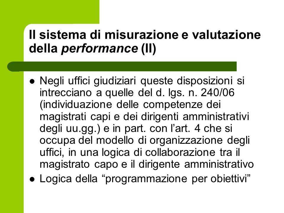 Il sistema di misurazione e valutazione della performance (II) Negli uffici giudiziari queste disposizioni si intrecciano a quelle del d. lgs. n. 240/