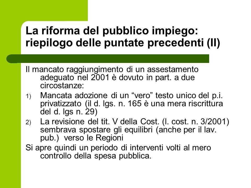 La riforma del pubblico impiego: riepilogo delle puntate precedenti (II) Il mancato raggiungimento di un assestamento adeguato nel 2001 è dovuto in pa