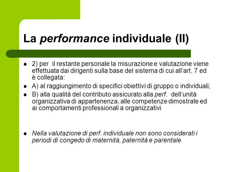 La performance individuale (II) 2) per il restante personale la misurazione e valutazione viene effettuata dai dirigenti sulla base del sistema di cui