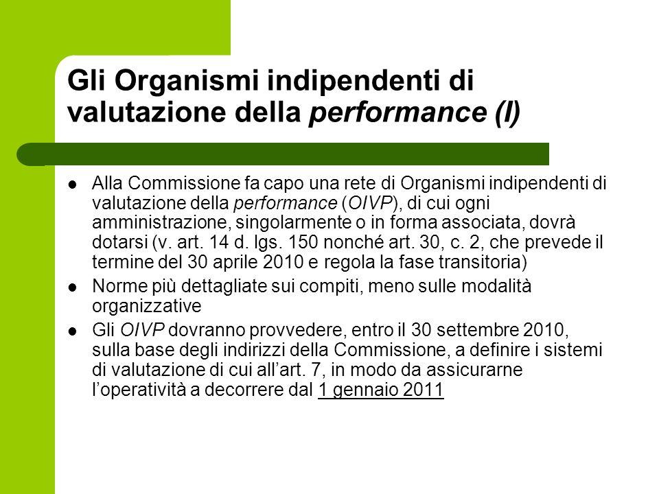 Gli Organismi indipendenti di valutazione della performance (I) Alla Commissione fa capo una rete di Organismi indipendenti di valutazione della perfo