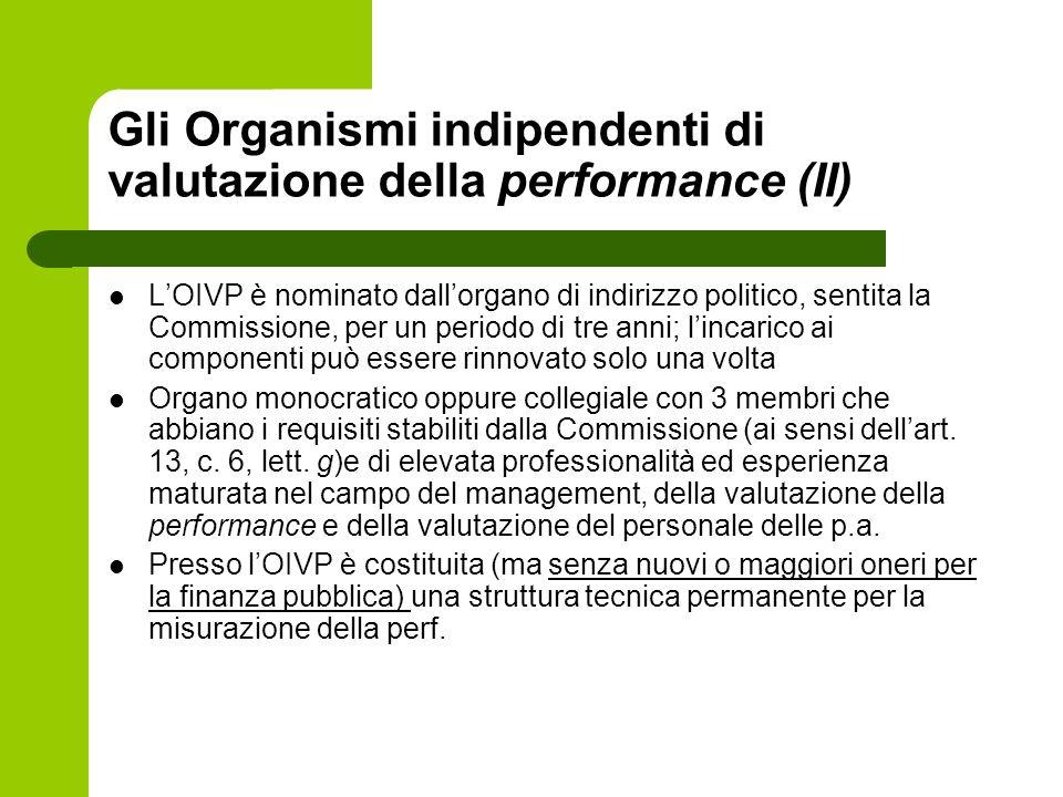 Gli Organismi indipendenti di valutazione della performance (II) LOIVP è nominato dallorgano di indirizzo politico, sentita la Commissione, per un per