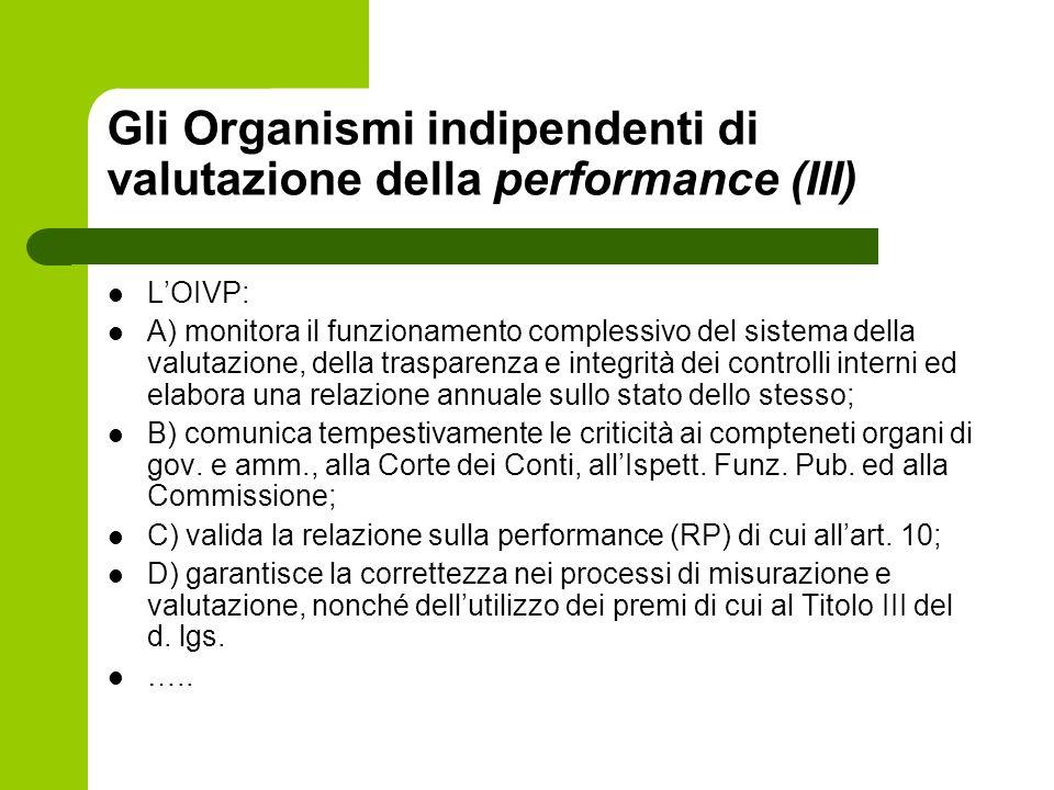Gli Organismi indipendenti di valutazione della performance (III) LOIVP: A) monitora il funzionamento complessivo del sistema della valutazione, della