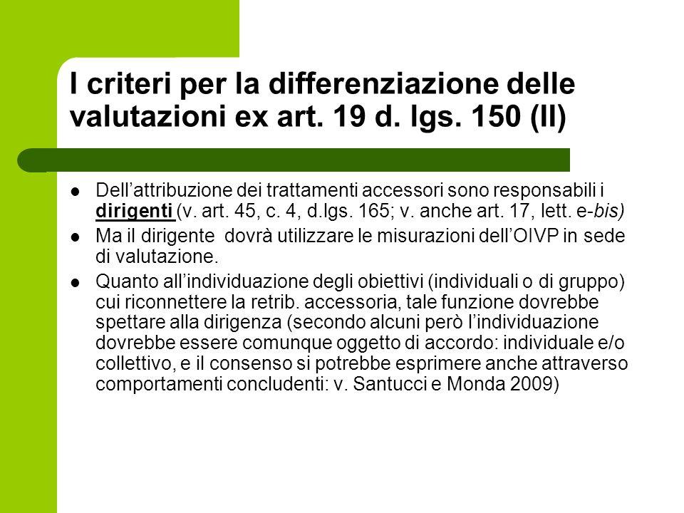 I criteri per la differenziazione delle valutazioni ex art. 19 d. lgs. 150 (II) Dellattribuzione dei trattamenti accessori sono responsabili i dirigen