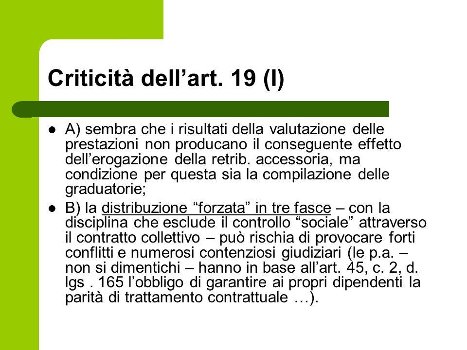 Criticità dellart. 19 (I) A) sembra che i risultati della valutazione delle prestazioni non producano il conseguente effetto dellerogazione della retr