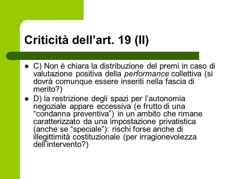 Criticità dellart. 19 (II) C) Non è chiara la distribuzione del premi in caso di valutazione positiva della performance collettiva (si dovrà comunque