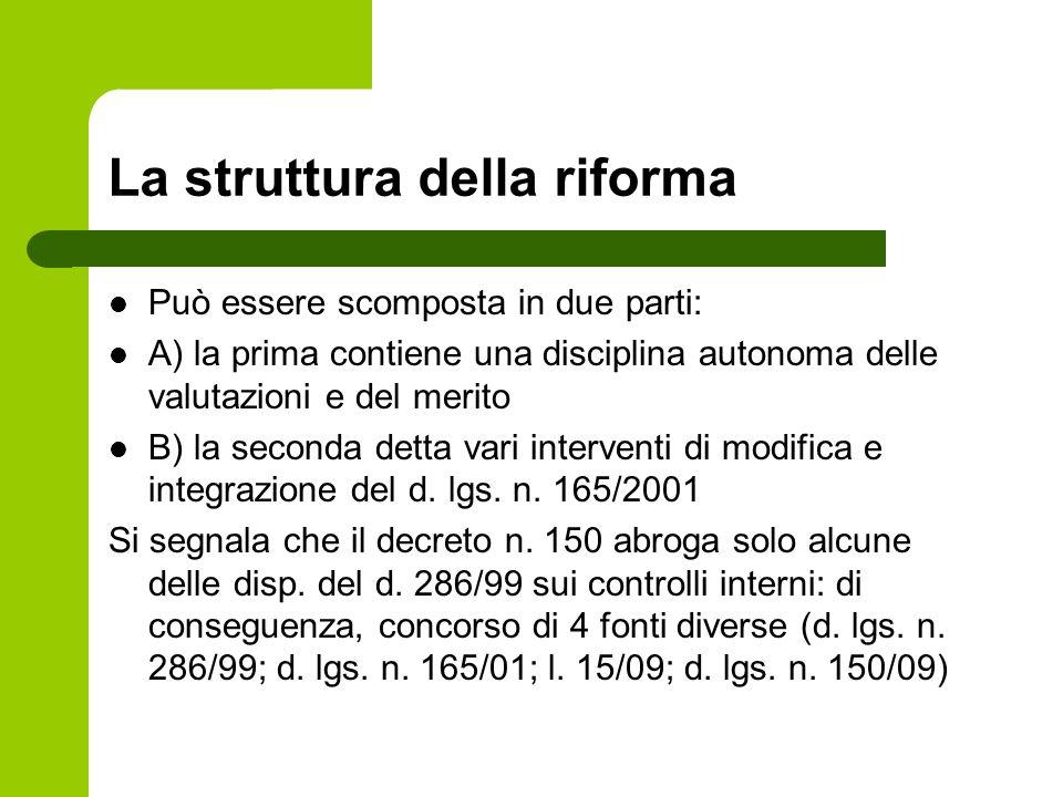 La struttura della riforma Può essere scomposta in due parti: A) la prima contiene una disciplina autonoma delle valutazioni e del merito B) la second