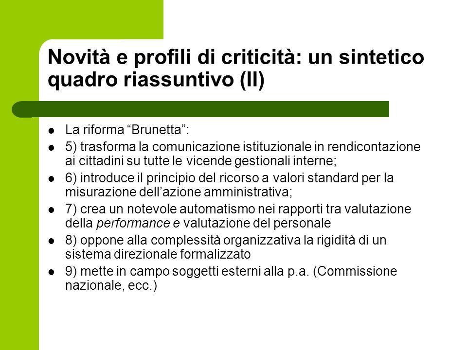 Novità e profili di criticità: un sintetico quadro riassuntivo (II) La riforma Brunetta: 5) trasforma la comunicazione istituzionale in rendicontazion