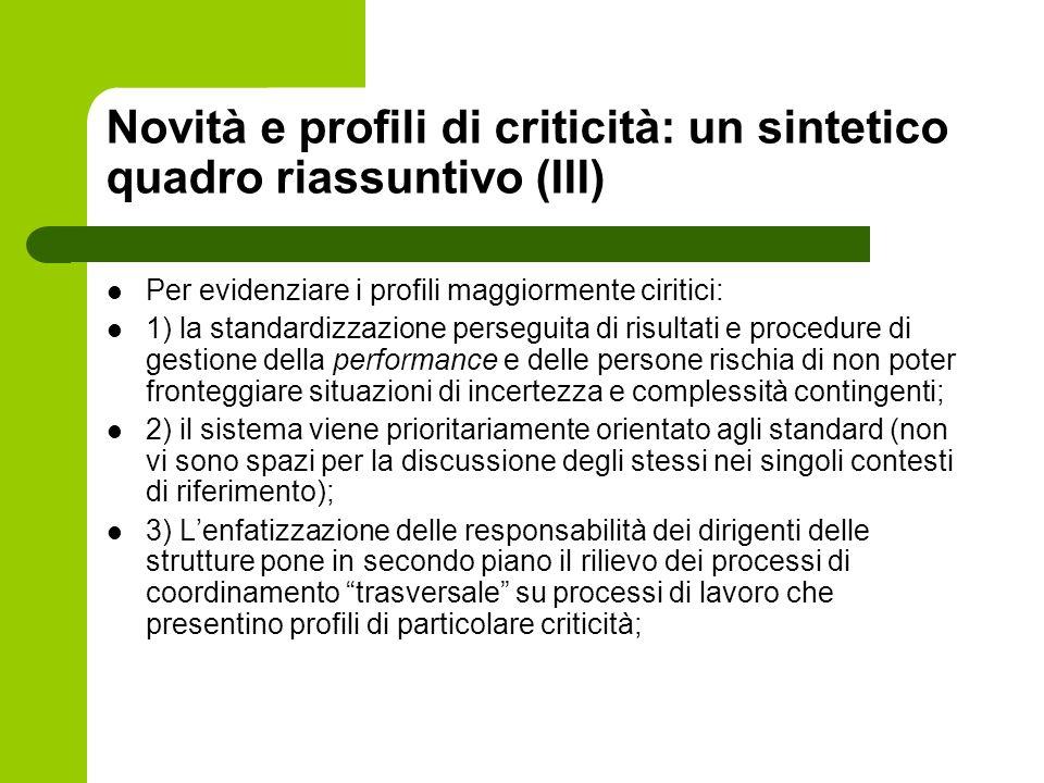 Novità e profili di criticità: un sintetico quadro riassuntivo (III) Per evidenziare i profili maggiormente ciritici: 1) la standardizzazione persegui