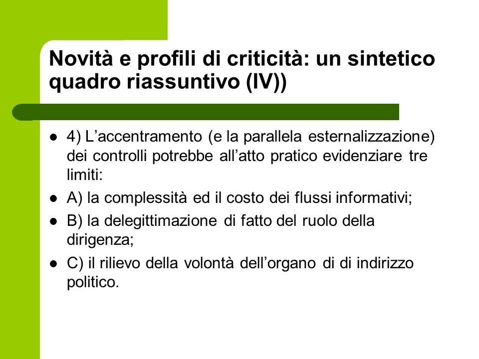 Novità e profili di criticità: un sintetico quadro riassuntivo (IV)) 4) Laccentramento (e la parallela esternalizzazione) dei controlli potrebbe allat