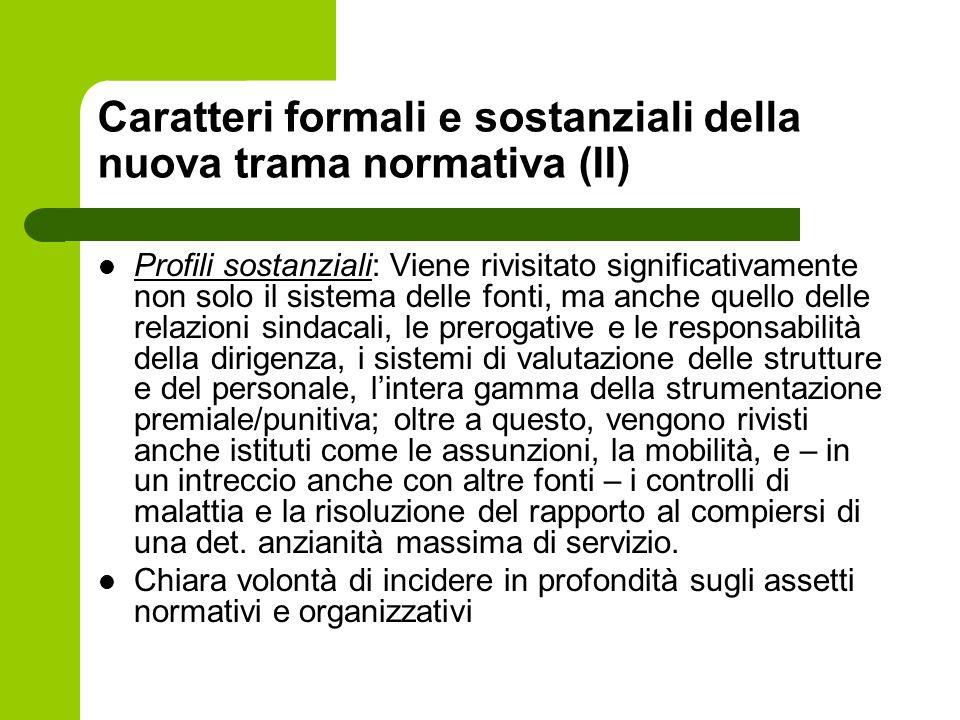 Caratteri formali e sostanziali della nuova trama normativa (II) Profili sostanziali: Viene rivisitato significativamente non solo il sistema delle fo