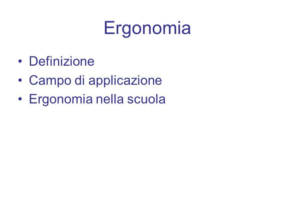 Ergonomia Definizione Campo di applicazione Ergonomia nella scuola
