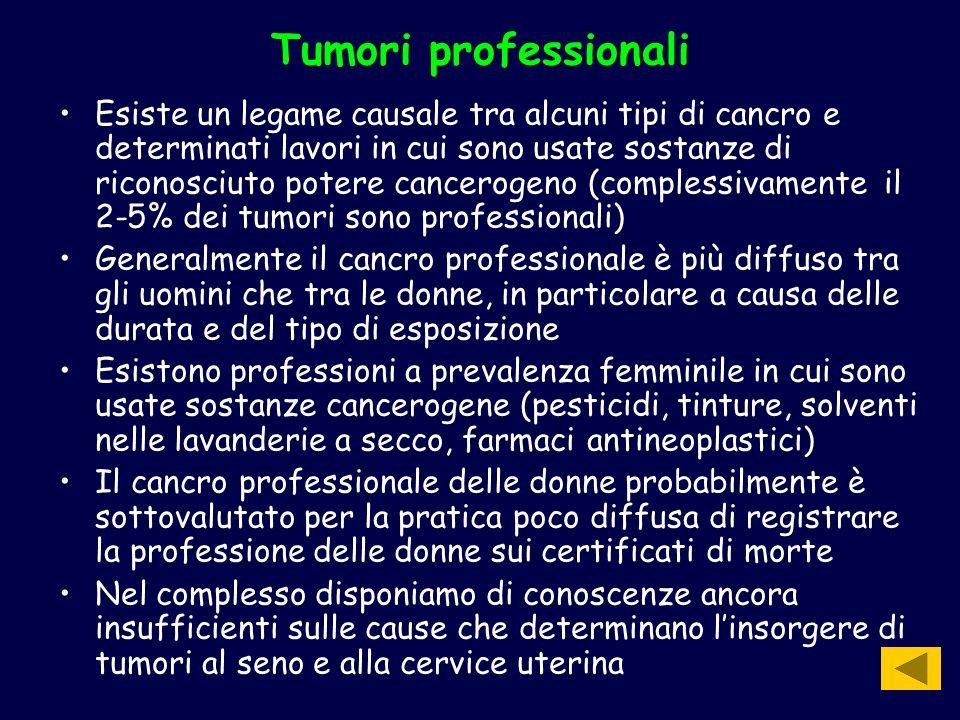 Tumori professionali Esiste un legame causale tra alcuni tipi di cancro e determinati lavori in cui sono usate sostanze di riconosciuto potere cancero