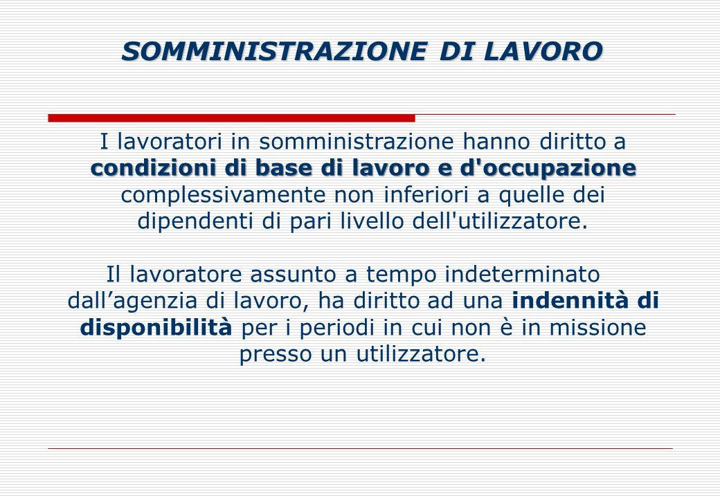 condizioni di base di lavoro e d occupazione I lavoratori in somministrazione hanno diritto a condizioni di base di lavoro e d occupazione complessivamente non inferiori a quelle dei dipendenti di pari livello dell utilizzatore.