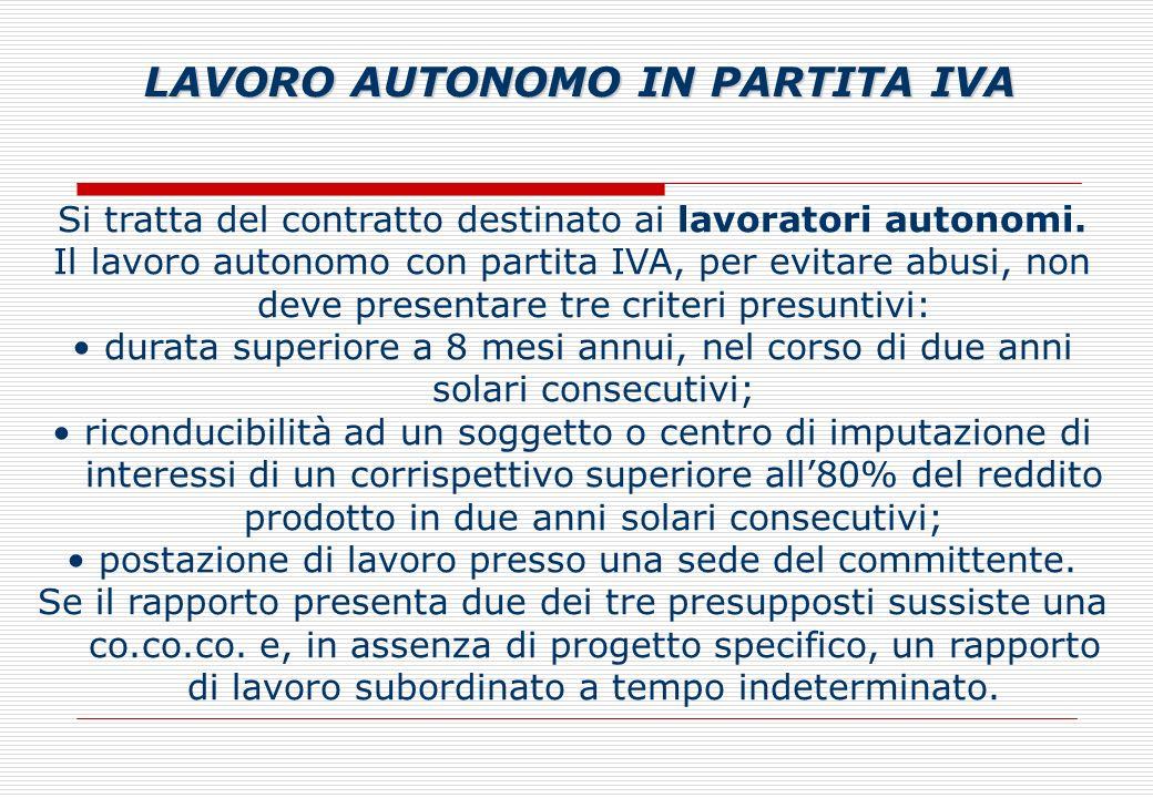 Si tratta del contratto destinato ai lavoratori autonomi.