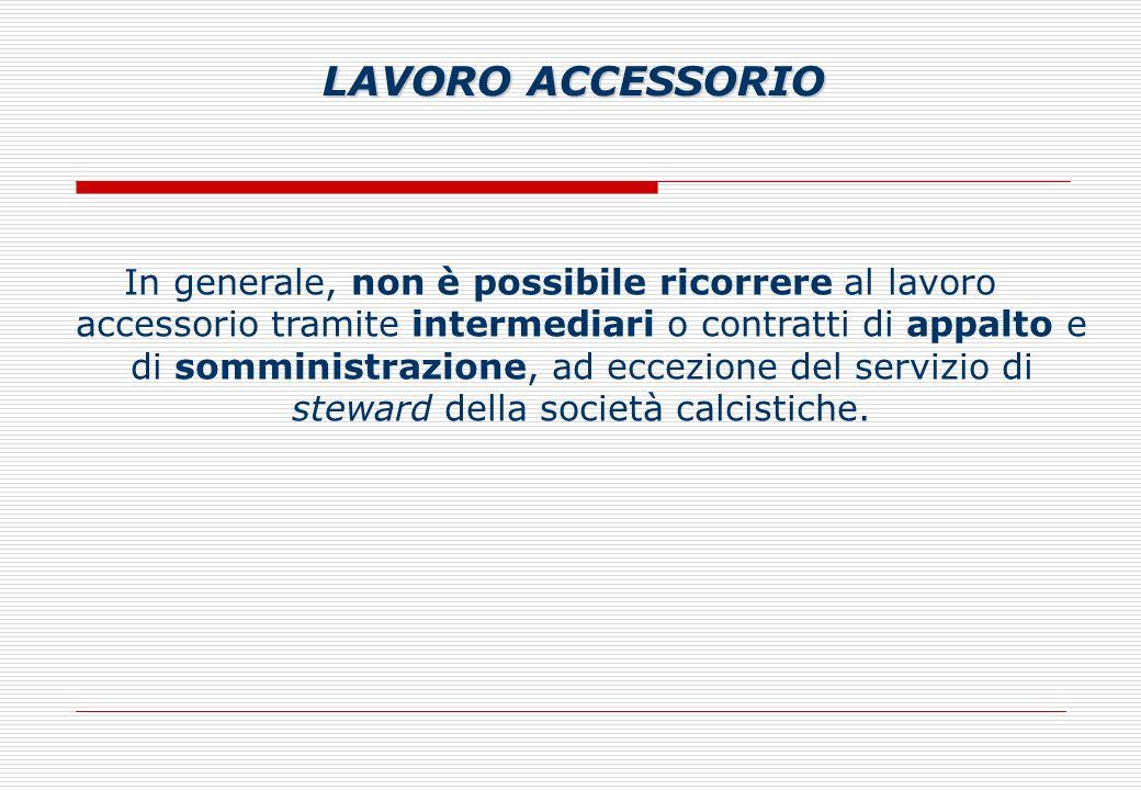 In generale, non è possibile ricorrere al lavoro accessorio tramite intermediari o contratti di appalto e di somministrazione, ad eccezione del servizio di steward della società calcistiche.