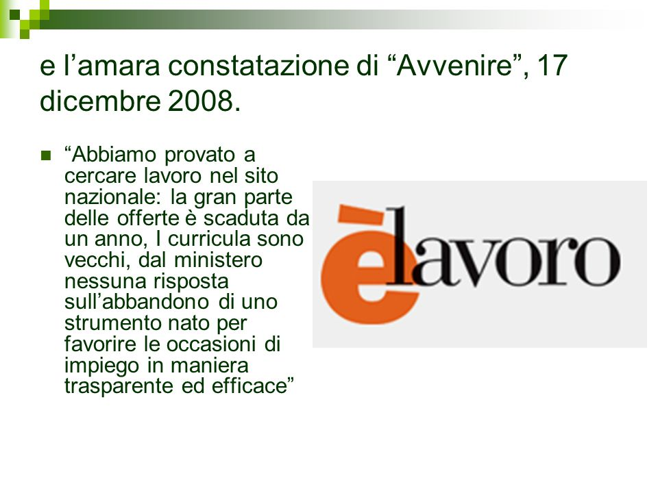 e lamara constatazione di Avvenire, 17 dicembre 2008.