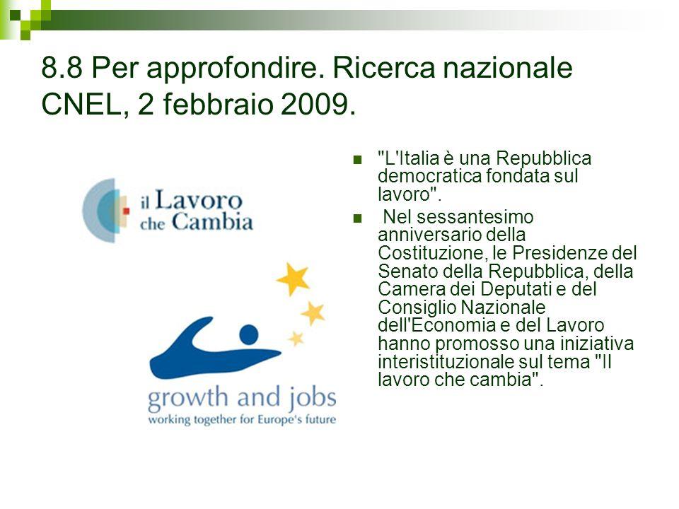8.8 Per approfondire. Ricerca nazionale CNEL, 2 febbraio 2009.