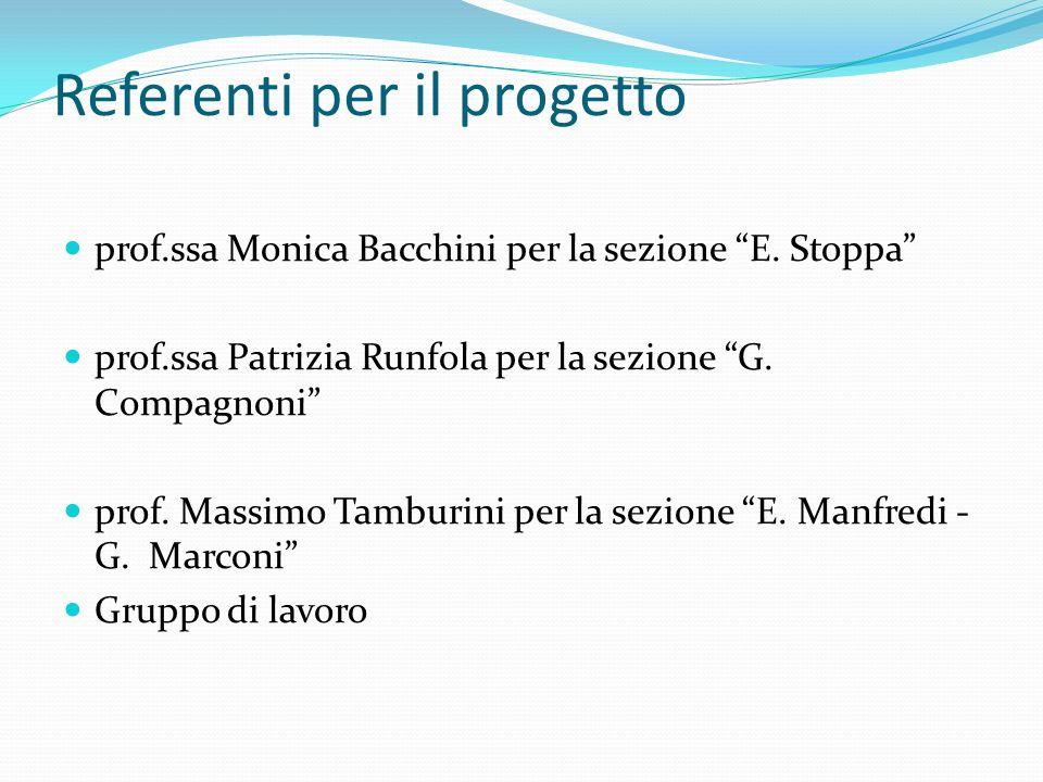 Referenti per il progetto prof.ssa Monica Bacchini per la sezione E.