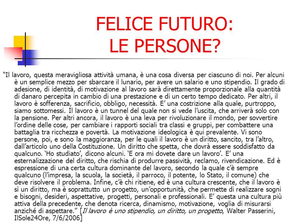 FELICE FUTURO: LE PERSONE.