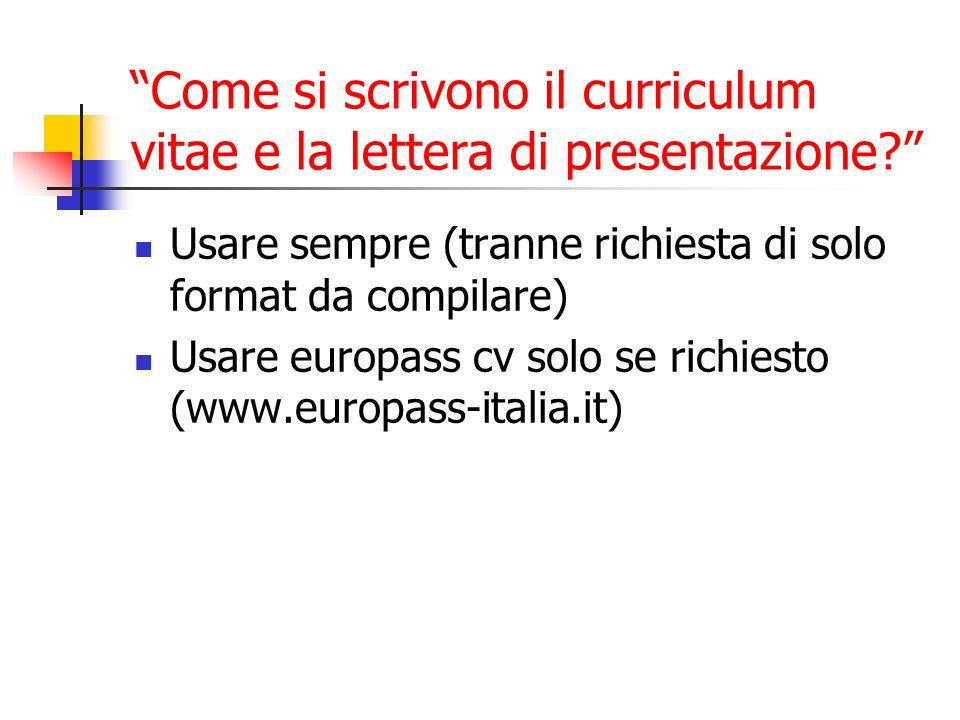 Come si scrivono il curriculum vitae e la lettera di presentazione.
