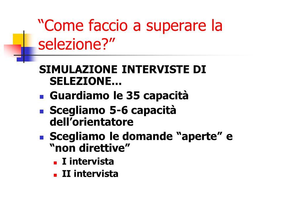 Come faccio a superare la selezione. SIMULAZIONE INTERVISTE DI SELEZIONE...